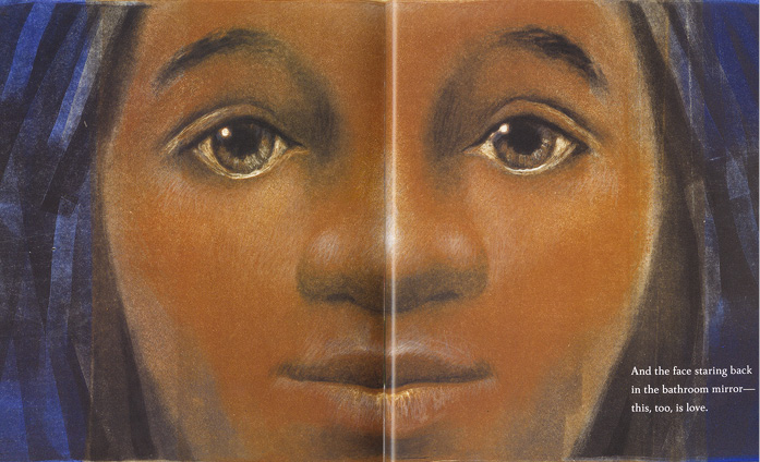 """Page spread from Love by Matt de la Peña, illustrations by Loren Long. The image is a closeup of an African American girls face behind the words """"And the face staring back / In the bedroom mirror--this, too, is love."""""""
